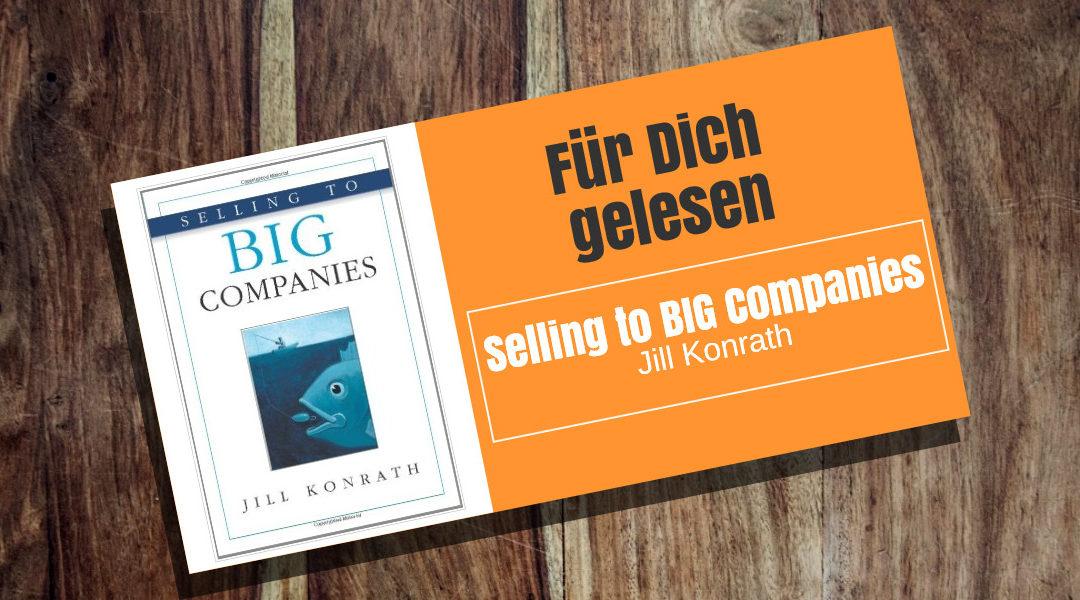 Für Dich gelesen: Selling to BIG Companies